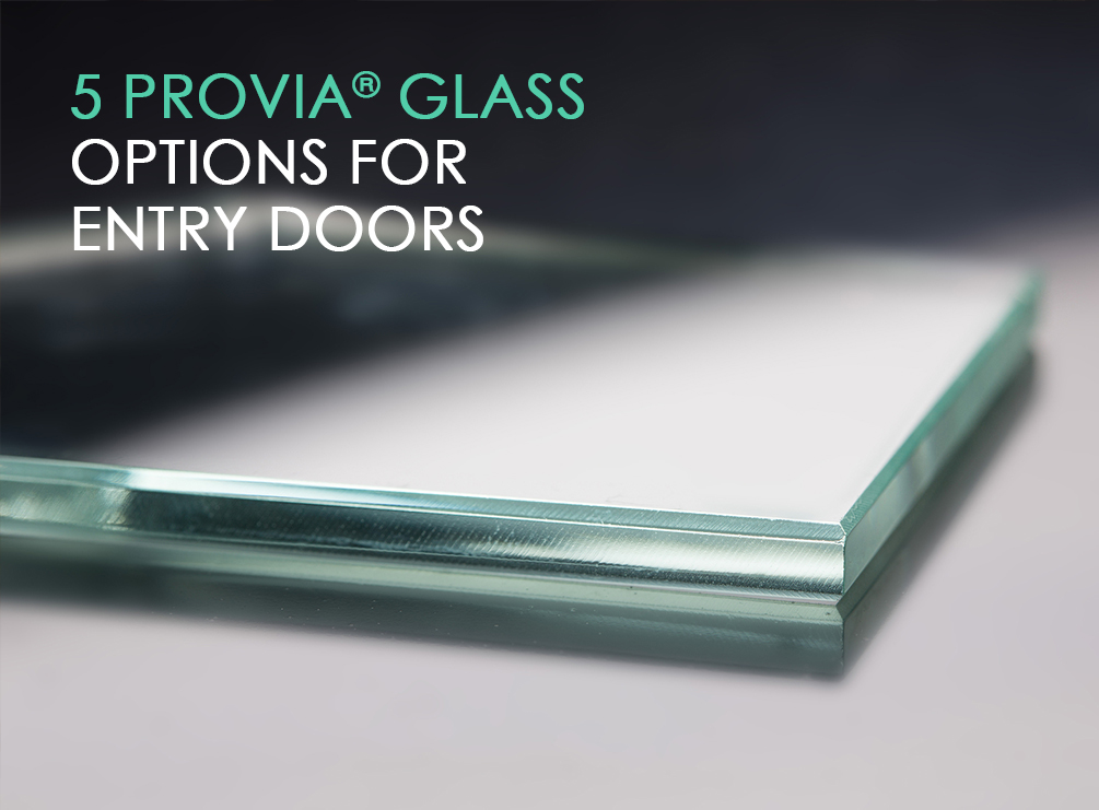 5 provia glass options for entry doors for Entry door glass options