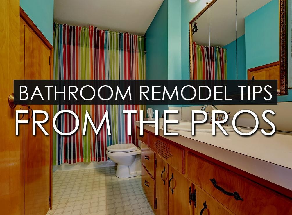 Bathroom remodel tips from the pros for Bath remodel pro