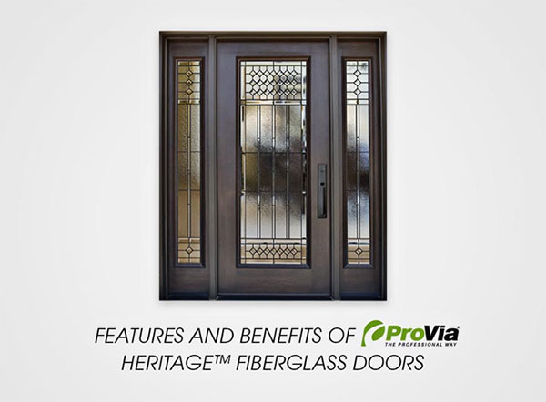 & Features and Benefits of ProVia® Heritage™ Fiberglass Doors