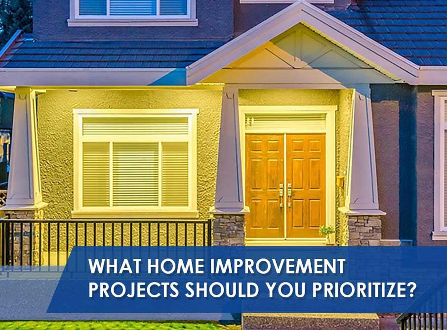 what home improvement projects should you prioritize