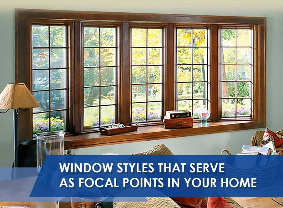 Window Styles That Serve As Focal Points In Your Home