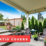 The Importance of Patio Covers