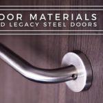 Door Materials and Legacy Steel Doors
