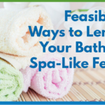 Feasible Ways to Lend Your Bath a Spa-Like Feel