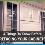 4 Things To Know Before Refacing Your Cabinets