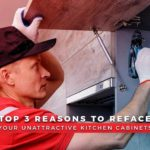 Top 3 Reasons to Reface Your Unattractive Kitchen Cabinets