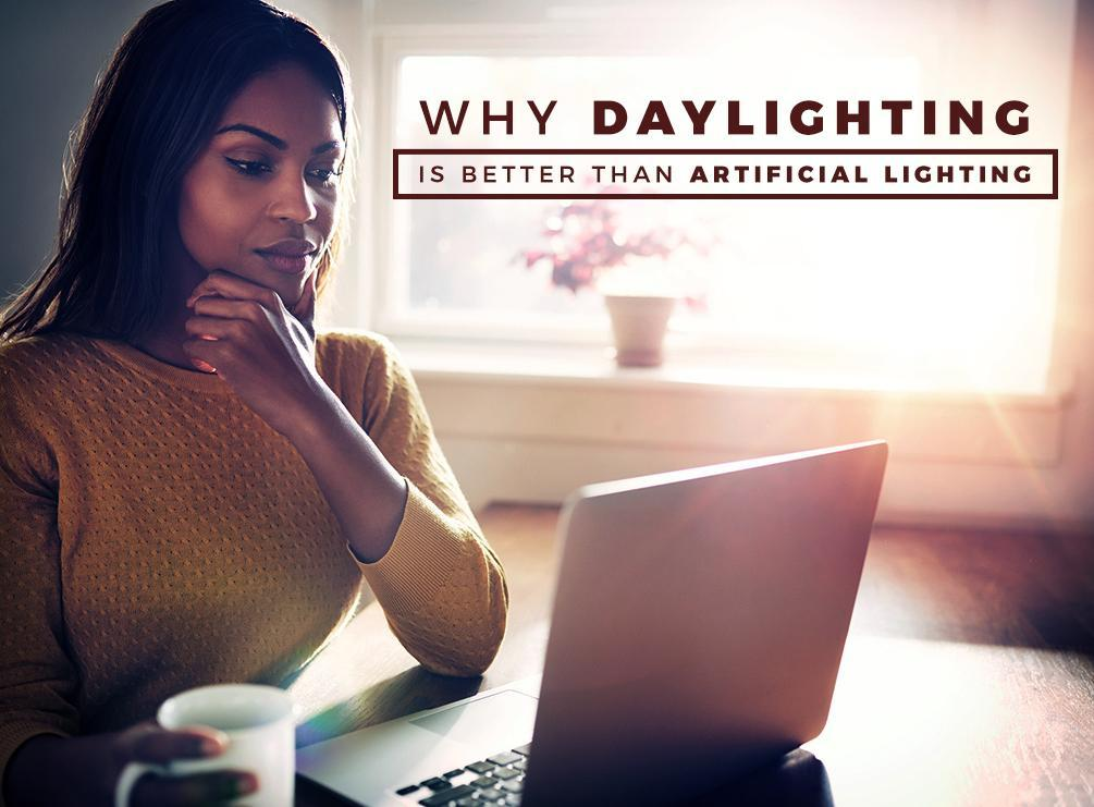 Why Daylighting Is Better Than Artificial Lighting