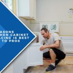 5 Reasons Kitchen Cabinet Refacing Is Best Left to Pros