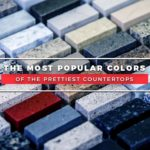 The Most Popular Colors of the Prettiest Countertops