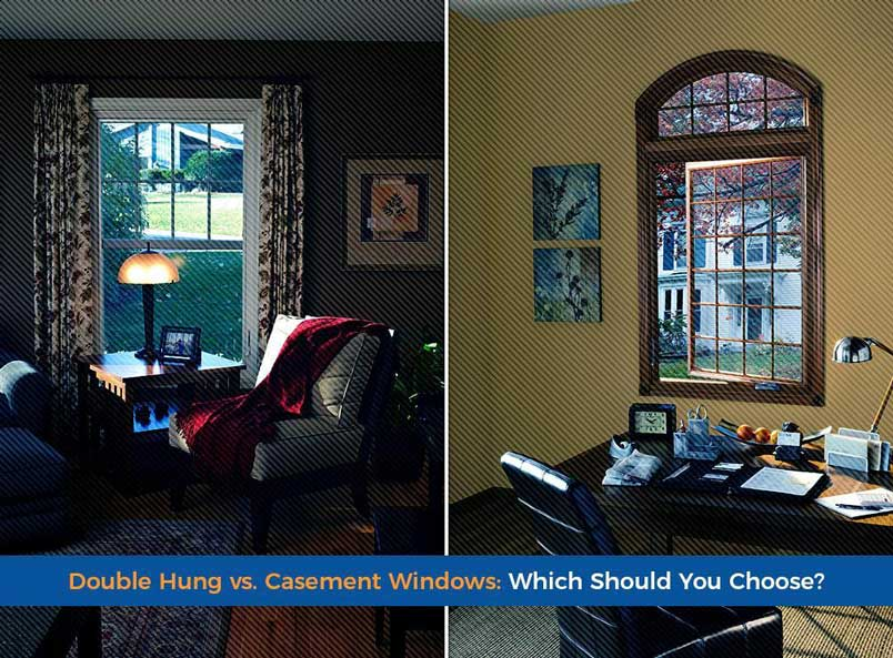 Double Hung vs. Casement Windows: Which Should You Choose?