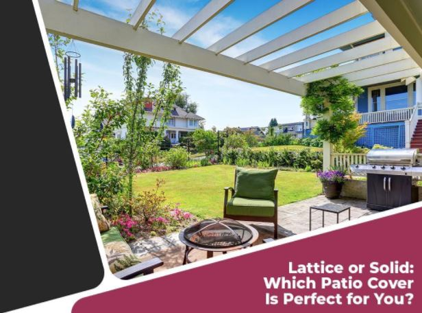 Lattice or Solid: Which Patio Cover Is Perfect for You?